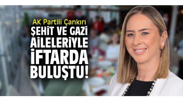 AK Partili Çankırı Şehit ve Gazi Aileleriyle iftarda buluştu