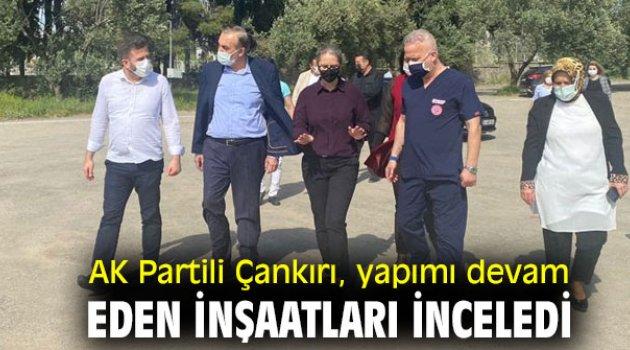 AK Partili Çankırı, yapımı devam eden inşaatları inceledi