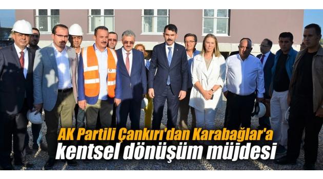 AK Partili Çankırı'dan Karabağlar'a kentsel dönüşüm müjdesi