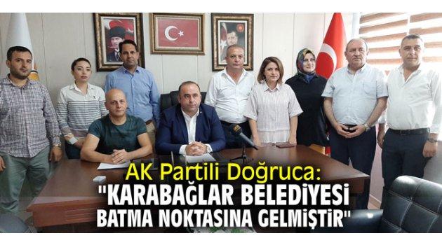 """AK Partili Doğruca: """"Karabağlar Belediyesi batma noktasına gelmiştir"""""""