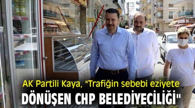 """AK Partili Kaya, """"Trafiğin sebebi eziyete dönüşen CHP Belediyeciliği"""""""