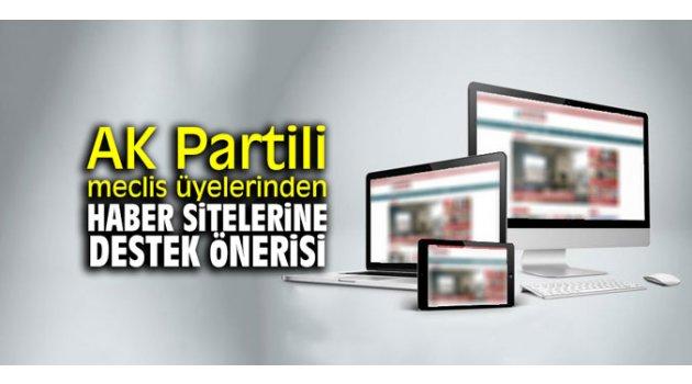 AK Partili meclis üyelerinden internet haber sitelerine destek önerisi