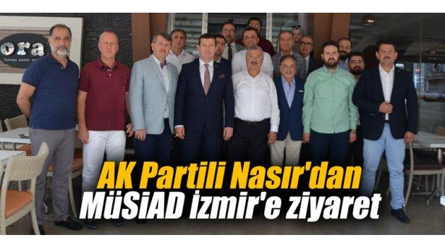 AK Partili Nasır'dan MÜSİAD İzmir'e ziyaret
