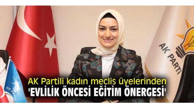 AK Parti'nin kadın meclis üyelerinden 'Evlilik öncesi eğitim önergesi'