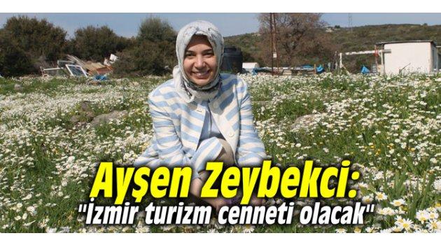 """Ayşen Zeybekci: """"İzmir turizm cenneti olacak"""""""