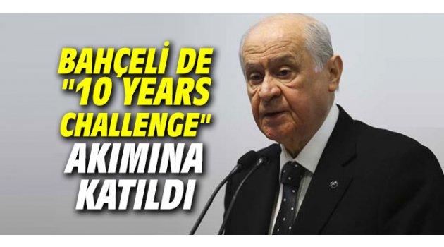 """Bahçeli de """"10 years challenge"""" akımına katıldı"""