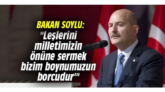 Bakan Soylu:'Kandil'dekilerin leşlerini milletimizin önüne sermek bizim boynumuzun borcudur'
