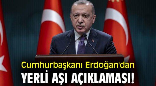 Cumhurbaşkanı Erdoğan'dan yerli aşı açıklaması!