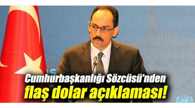 Cumhurbaşkanlığı Sözcüsü'nden flaş dolar açıklaması!