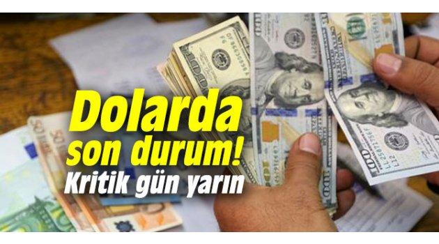Dolarda son durum! Kritik gün yarın