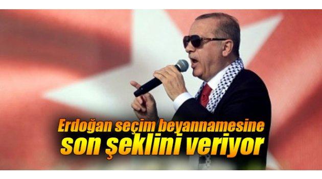 Erdoğan seçim beyannamesine son şeklini veriyor