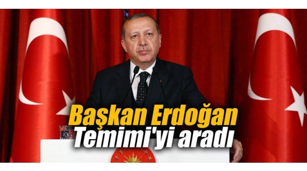 Erdoğan Temimi'yi aradı