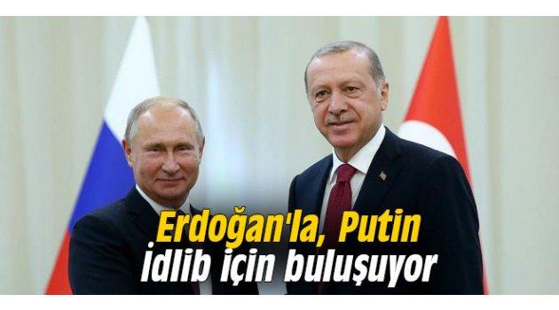 Erdoğan'la, Putin İdlib için buluşuyor
