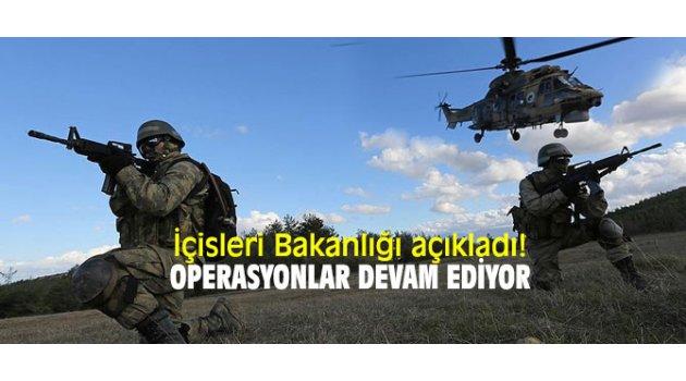 İçisleri Bakanlığı açıkladı! Operasyonlar devam ediyor
