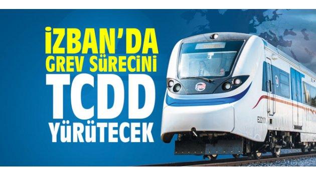 """""""İZBAN'da grev sürecini TCDD yürütecek"""""""