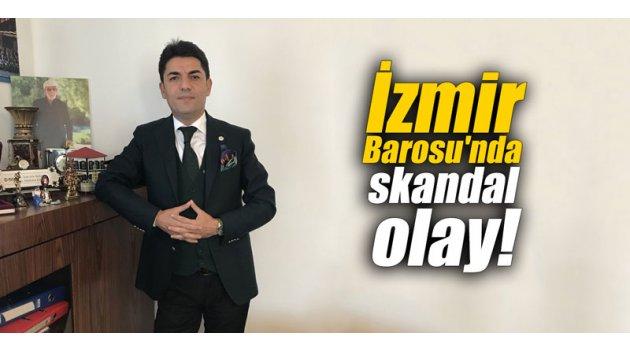 İzmir Barosu'nda skandal olay!