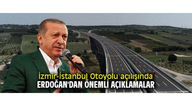 İzmir-İstanbul Otoyolu açılışında Erdoğan'dan önemli açıklamalar