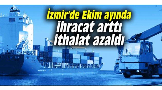 İzmir'de Ekim ayında ihracat arttı, ithalat azaldı