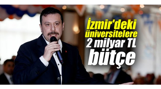 İzmir'deki üniversitelere 2 milyar TL bütçe