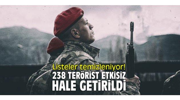 Listeleri temizleniyor! 238 terörist etkisiz hale getirildi!