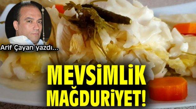 MEVSİMLİK MAĞDURİYET!