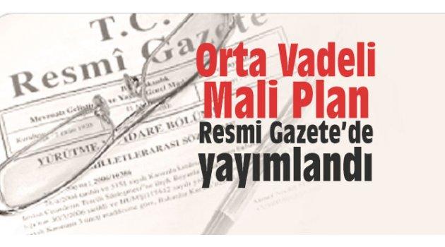 Orta Vadeli Mali Plan Resmi Gazete'de yayımlandı
