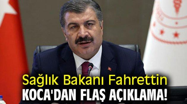 Sağlık Bakanı Fahrettin Koca'dan flaş açıklama!