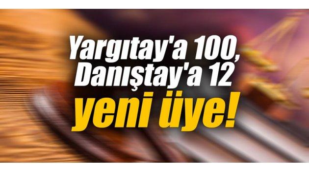 Yargıtay'a 100, Danıştay'a 12 yeni üye!