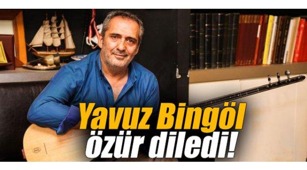 Yavuz Bingöl özür diledi!