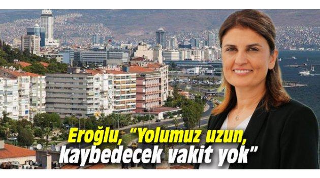 """Melek Eroğlu, """"Yolumuz uzun, kaybedecek vakit yok"""""""