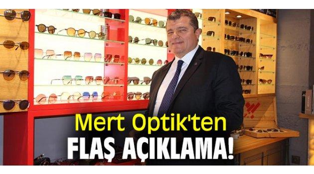 Mert Optik'ten flaş açıklama!