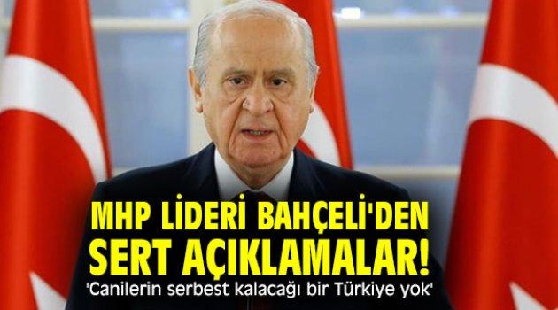 MHP lideri Bahçeli'den sert açıklamalar! 'Canilerin tıpış tıpış serbest kalacağı bir Türkiye yok'