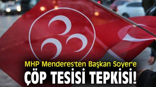MHP Menderes'ten Başkan Soyer'e Çöp Tesisi tepkisi!