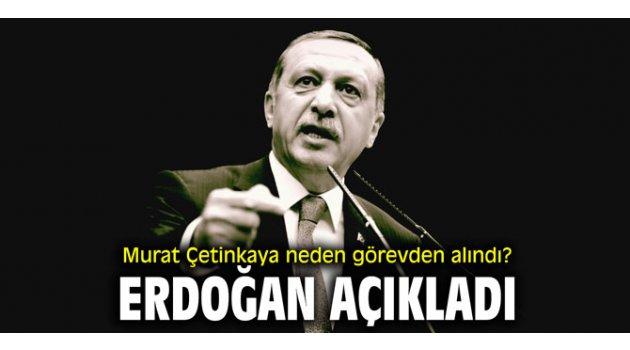 Murat Çetinkaya neden görevden alındı? Erdoğan açıkladı