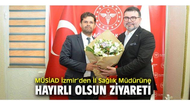MÜSİAD İzmir'den, Mehmet Burak Öztop'a makamında ziyaret!