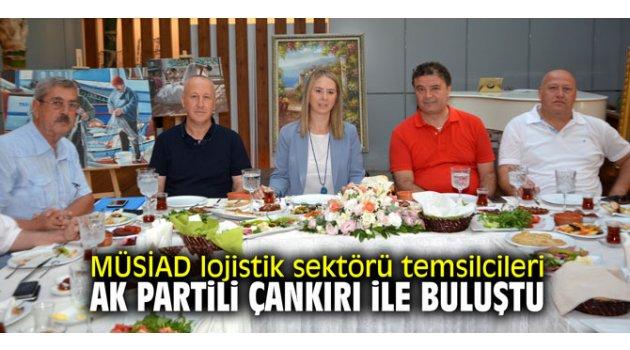 MÜSİAD lojistik sektörü temsilcileri AK Partili Çankırı İle buluştu
