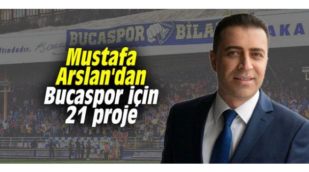 Mustafa Arslan'dan Bucaspor için 21 proje
