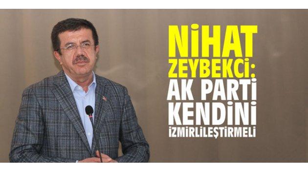 """Nihat Zeybekci, """"AK Parti kendini İzmirlileştirmeli"""""""
