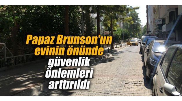 Papaz Brunson'un evinin önünde güvenlik önlemleri arttırıldı
