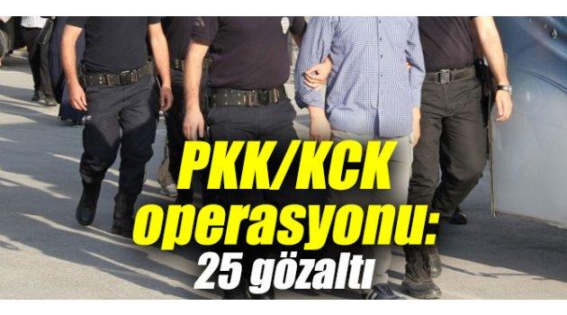 PKK/KCK operasyonu: 25 gözaltı