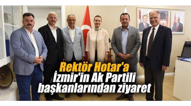 Rektör Hotar'a İzmir'in Ak Partili başkanlarından ziyaret