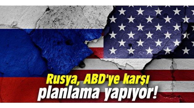 Rusya, ABD'ye karşı planlama yapıyor