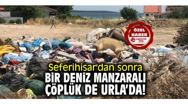 Seferihisar'dan sonra bir deniz manzaralı çöplük de Urla'da!