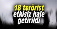 1 haftada 18 terörist etkisiz hale getirildi