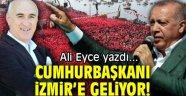 CUMHURBAŞKANI İZMİR'E GELİYOR!