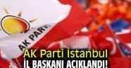 AK Parti İstanbul İl Başkanı açıklandı!