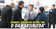 """AK Partili Zeybekci, """"Bir deliye ihtiyaç var, o da karşınızda"""""""