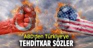 ABD'den Türkiye'ye tehditkar sözler