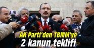 AK Parti'den TBMM'ye 2 kanun teklifi