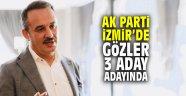AK Parti İzmir'de gözler 3 aday adayında